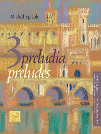 SPISAK, Michał - Three Preludes