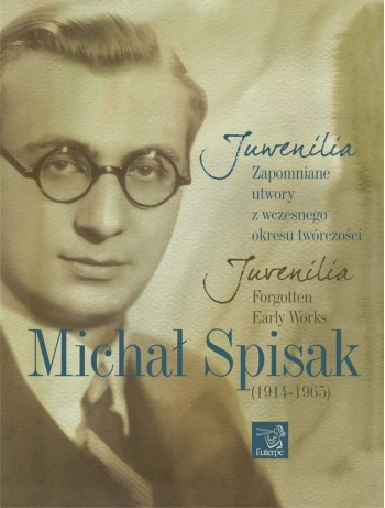 SPISAK, Michał - Juvenilia. Forgotten Early Works